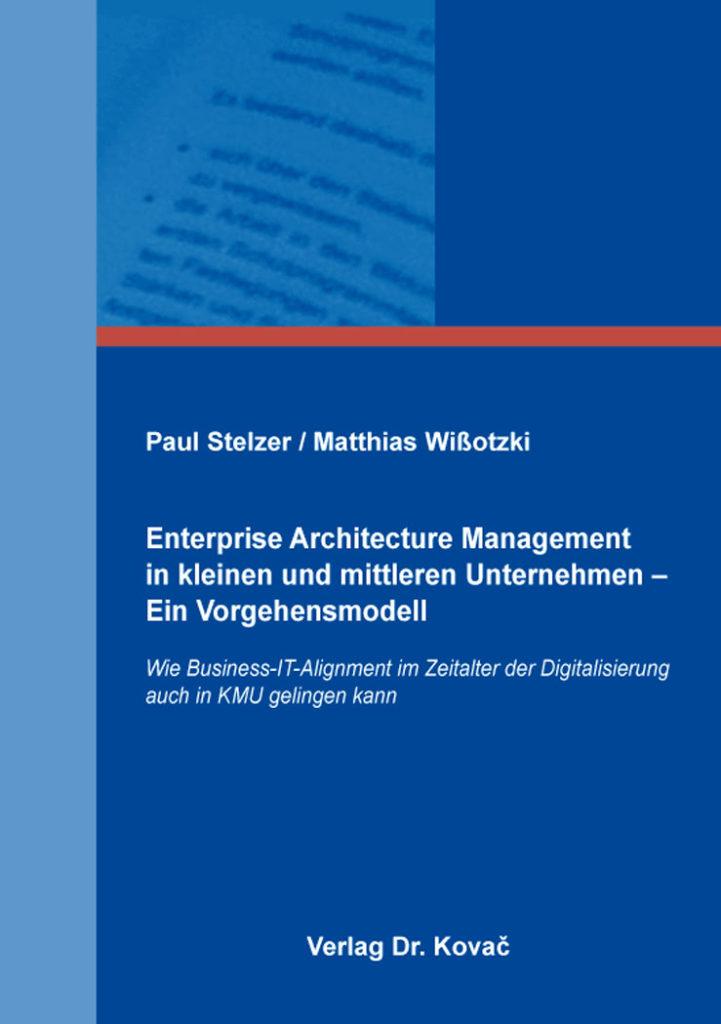 Buchcover Verlag Dr. Kovač zu Enterprise Architecture Management in kleinen und mittleren Unternehmen – Ein Vorgehensmodell